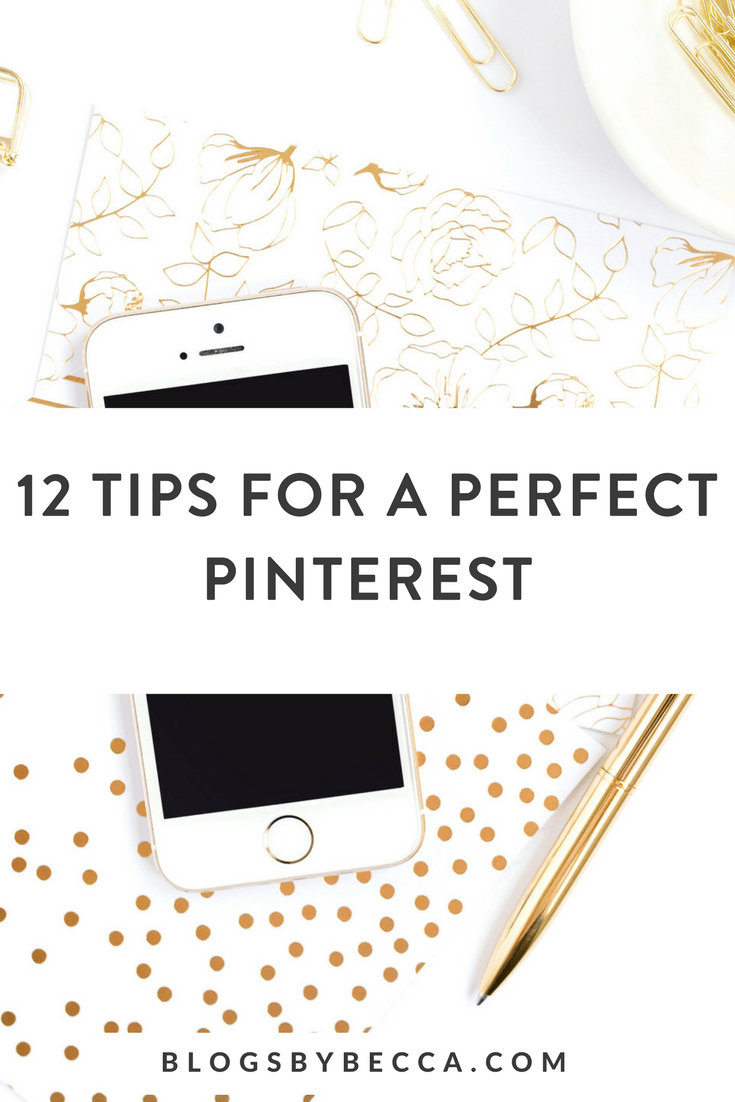 How to be perfect on Pinterest! Get 12 actionable tips for bloggers to up their blogging and social media game! Click through to see them all! #pinterest, #pinteresttips, #socialmedia, #socialmediatips, #blogging, #bloggingtips