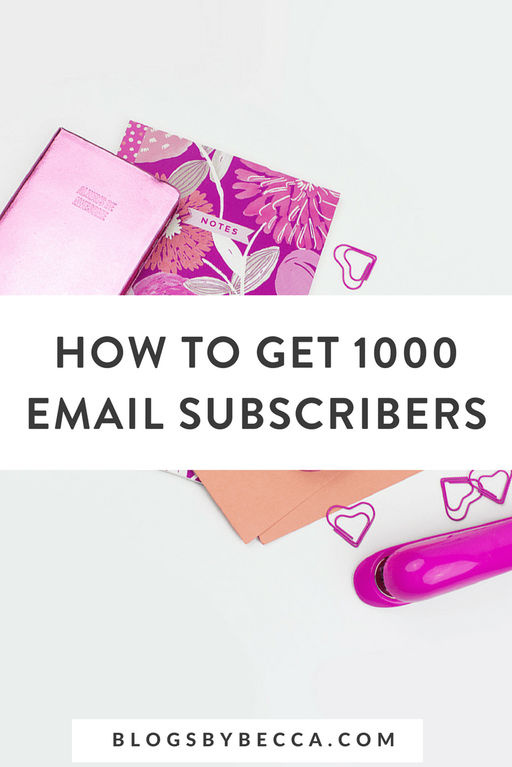 How to Get 1000 Email Subscribers! Learn how to get more email subscribers and grow your email list for your blog! Click through to get the blog tips! #blog, #blogger, #blogging, #blogtips