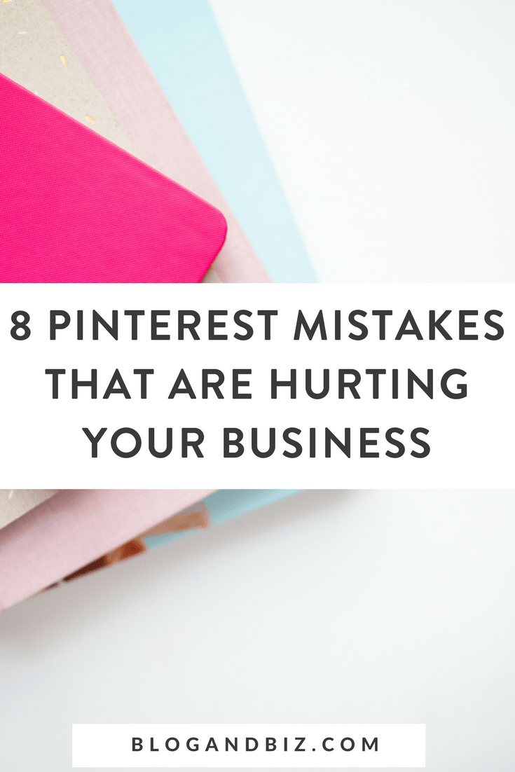 8 Pinterest Mistakes That Are Hurting Your Business