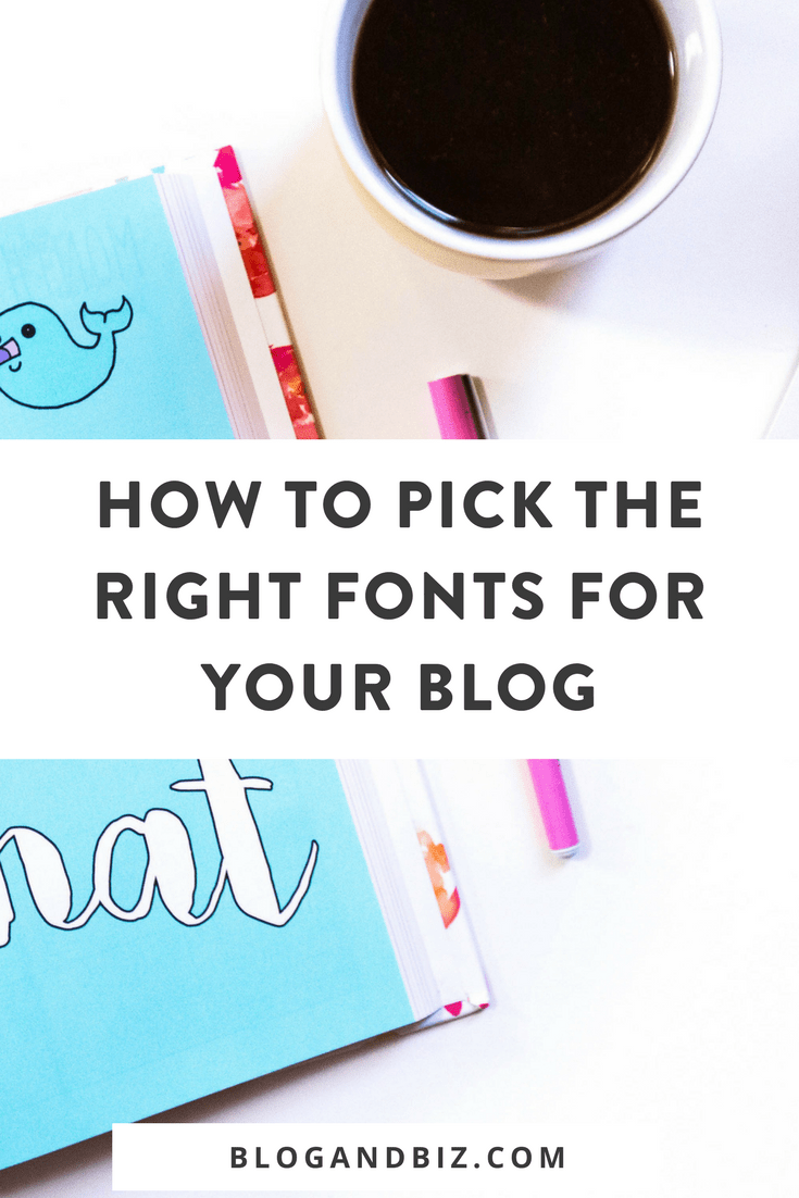 How to Pick the Right Fonts For Your Blog